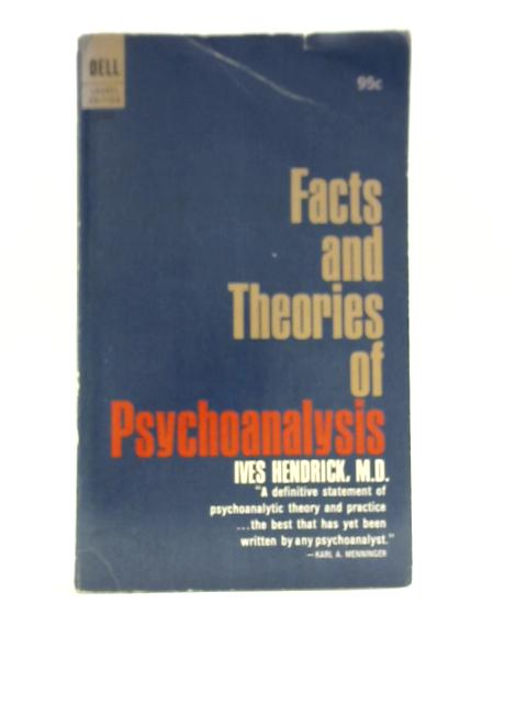 Facts and Theories of Psychoanalysis By Ives Hendrick