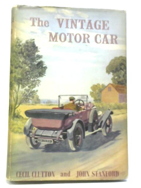 The Vintage Motor Car By Cecil Clutton & John Stanford