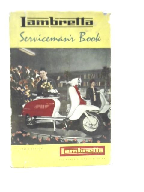 The Lambretta Serviceman's Book. Models Li, TV Series II, LD 150, Slimline and 200 By D. B. Palmer