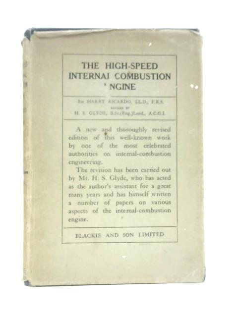The High-Speed Internal-Combustion Engine By Harry Ricardo