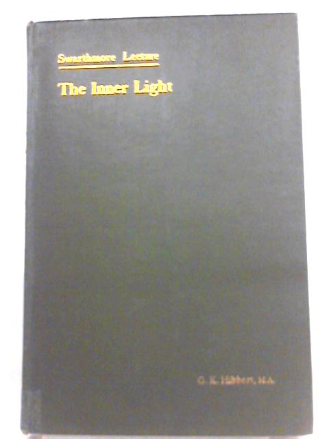 The Inner Light and Modern Thought By Gerald Kenway Hibbert