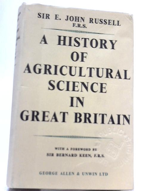 A History of Agricultural Science in Great Britain 1620-1954 By Edward John Russel