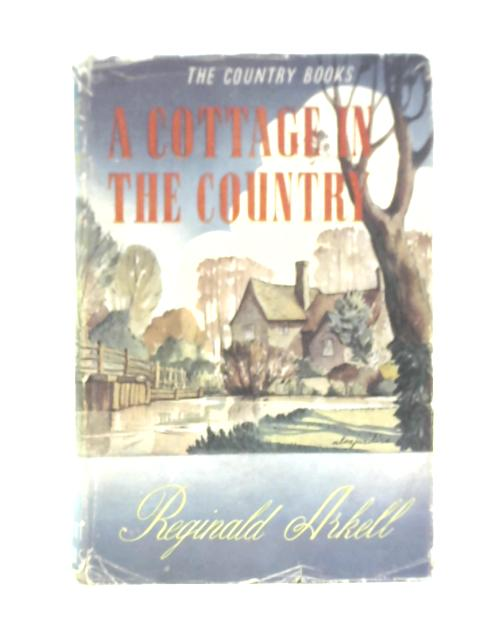 A Cottage in the Country By Reginald Arkell