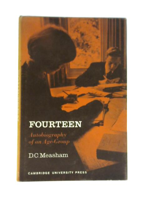 Fourteen: Autobiography of an Age-Group By Donald Charles Measham