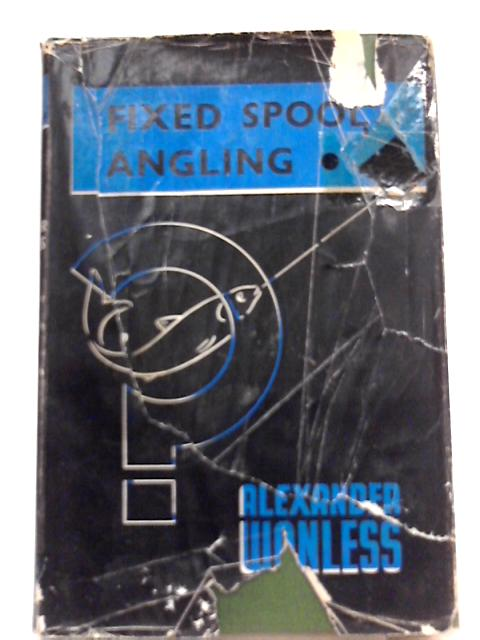 Fixed Spool Angling By Alexander Wanless