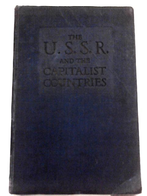 The U.S.S.R. and the Capitalist Countries By L. Mekhlis, Y. Varga, V. Karpinsky (Eds.)