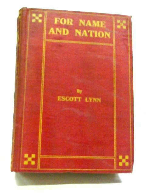For Name And Nation: A Story of The Days of Marlborough, etc By Escott Lynn