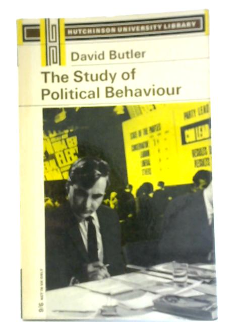 The Study of Political Behaviour By David Butler