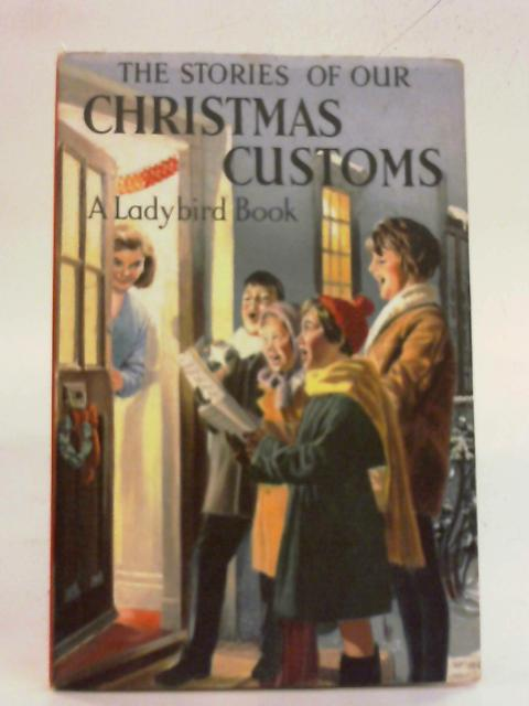The Stories Of Our Christmas Customs. A Ladybird Book. by N. F. Pearson