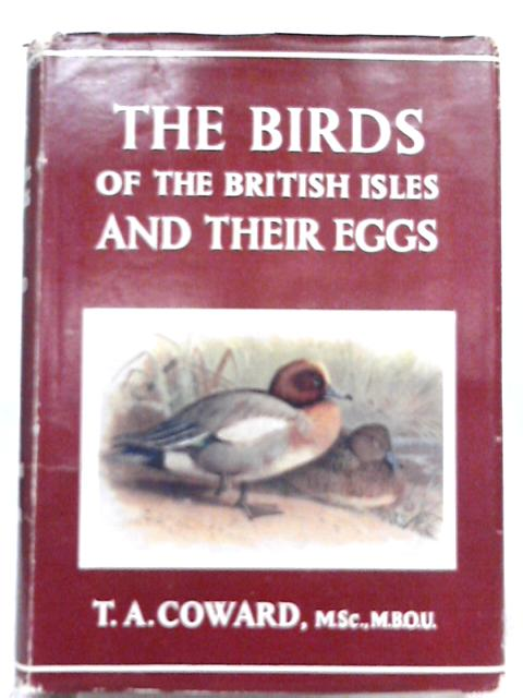 The Birds of the British Isles and Their Eggs By T. A. Coward