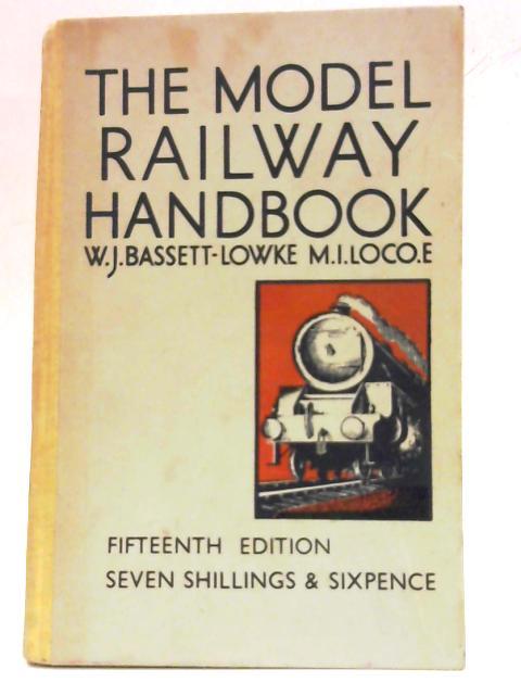The Model Railway Handbook. Fifteenth Edition. By W.J. Bassett-Lowke