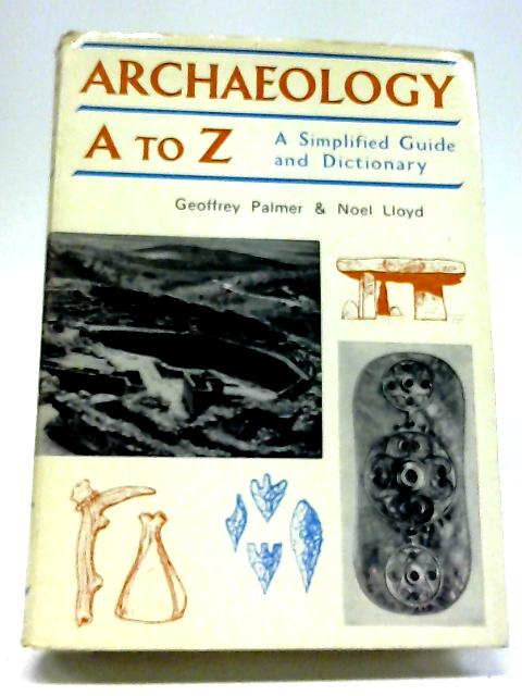 Archaeology A-Z By Geoffrey Palmer