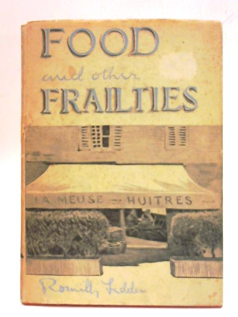 Food and Other Frailties By Romilly Fedden