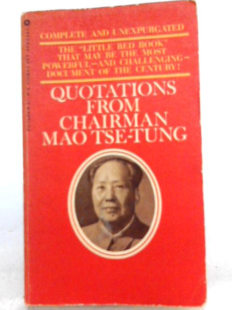 Quotations from Chairman Mao Tse-Tung By Tse-Tung Mao