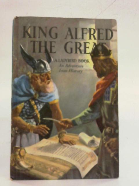 King Alfred the Great (An Adventure from History) by L. Du Garde Peach