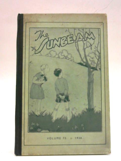 The Sunbeam 1938. Volume 73 nos 865-876 By Anon