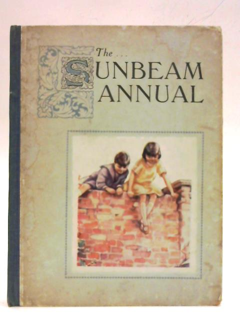 The Sunbeam Annual 1931. Vol. 66 nos 781-793 By Various