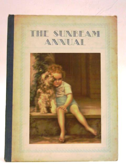 The Sunbeam Annual 1935. Vol. 70 nos 829-840 By Various