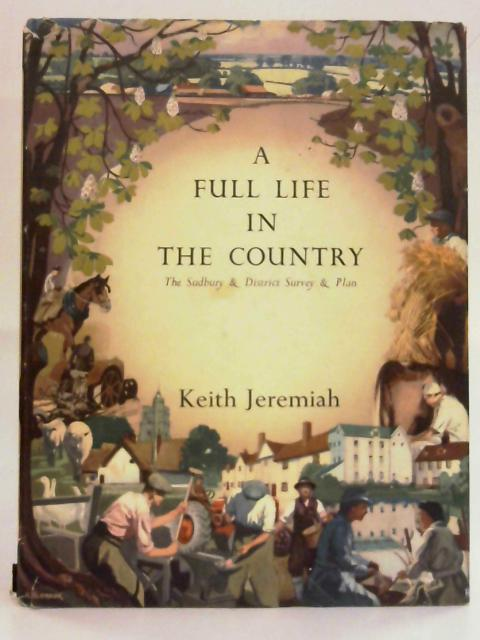 The Sudbury & District Survey and Plan. A Full Life in the Country By Keith Jeremiah