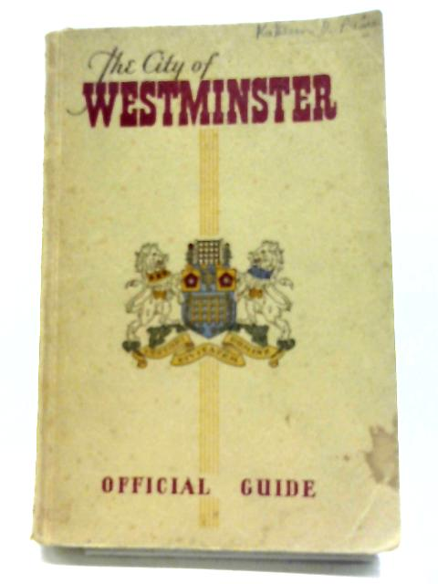 The City Of Westminster. Official Guide By Charles White
