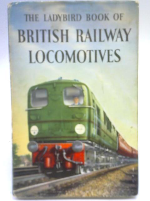 The Ladybird Book of British Railway Locomotives by D. L. Joiner