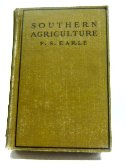 Southern Agriculture By F S Earle