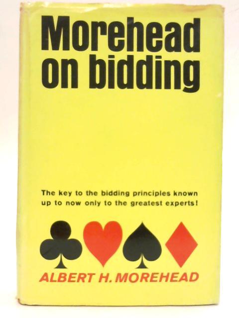 Morehead on Bidding By Albert H. Morehead