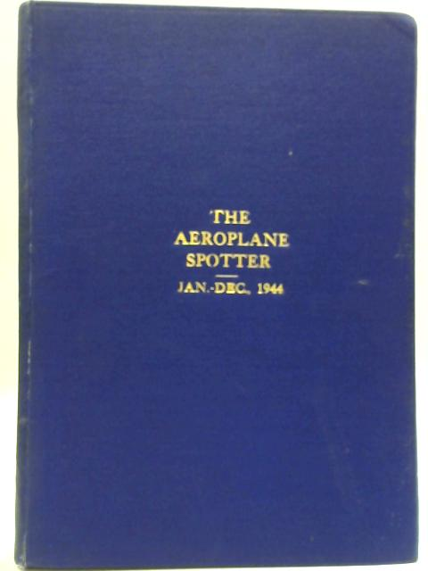 Aeroplane Spotter Vol.5 Jan. to Dec. 1944 by Anon