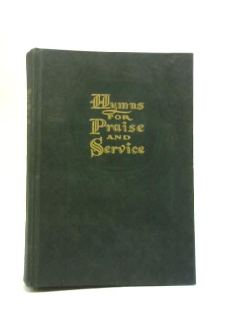 Hymns for Praise and Service By Bentley De Forrest Ackley