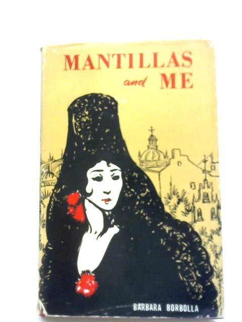Mantillas and Me By Barbara Borbolla