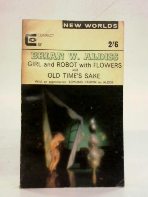Girl and Robot with Flowers and Old Time's Sake By Brian W Aldiss