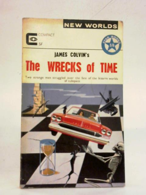 The Wrecks of Time By James Colvin