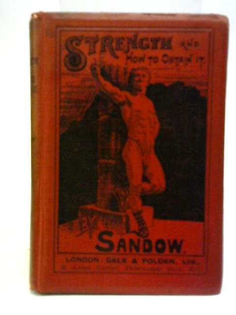 Strength and How to Obtain It by Eugen Sandow