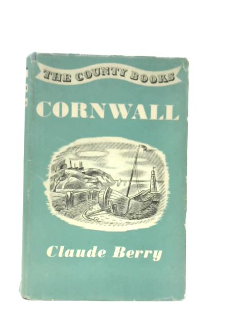 The County Books: Cornwall By Claude Berry