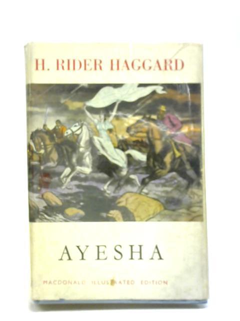 Ayesha The Return of She by H Rider Haggard