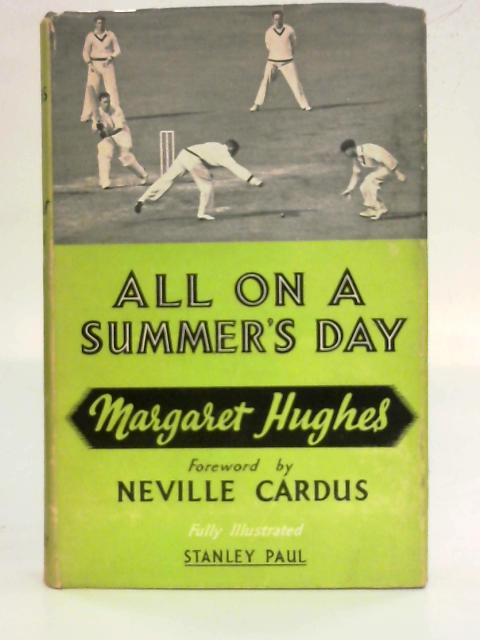 All on a Summer's Day, etc. On cricket. With plates, including a portrait By Margaret Hughes