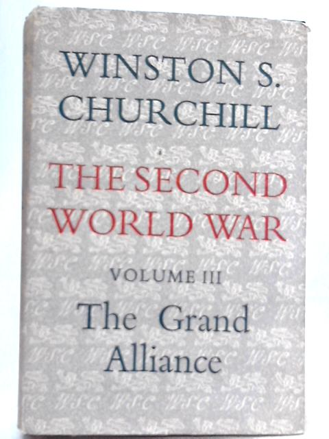 The Second Word War, Volume 3, The Grand Alliance By Winston S. Churchill