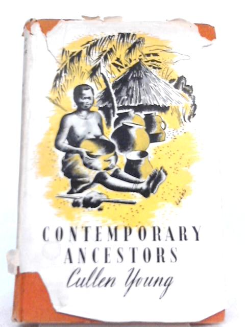 Contemporary Ancestors: A Beginner's Anthropology for District Officers and Missionaries in Africa By Cullen Young