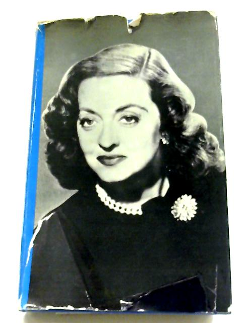 The Lonely Life: An Autobiography By Bette Davis