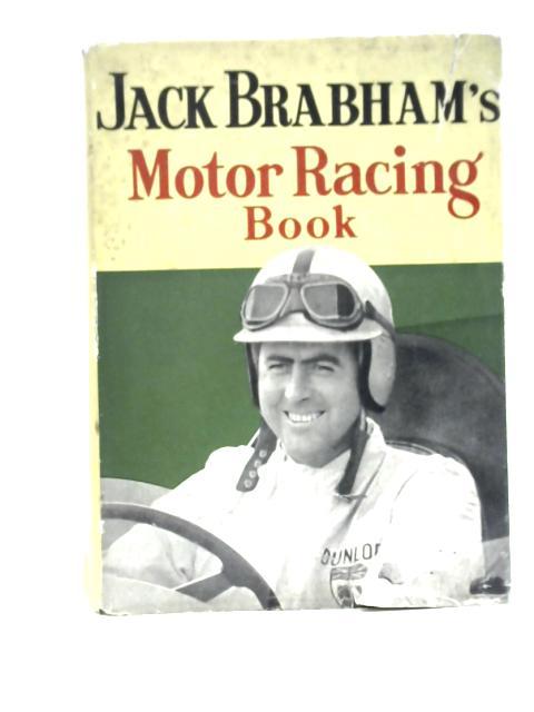 Jack Brabham's Motor Racing Book By Jack Brabham