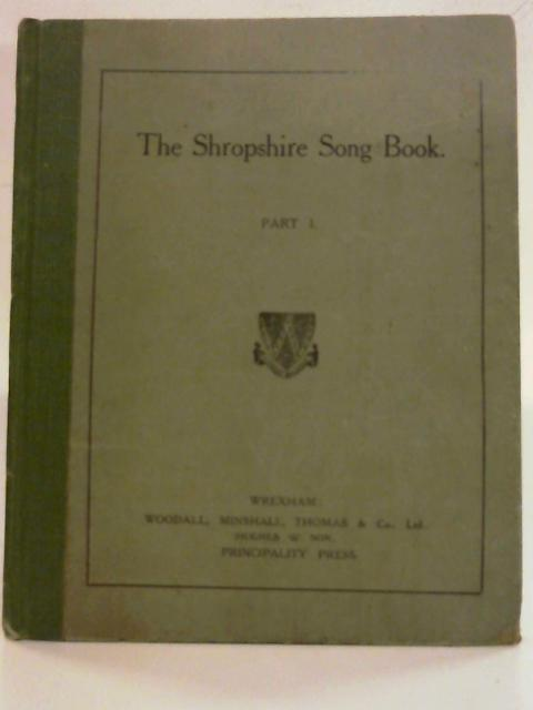 The Shropshire Song Book. Old National Airs, Part I By Nicholas Gatty