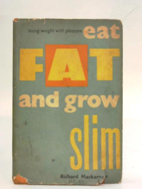 Eat fat and grow slim by Ricahrd MacKarness