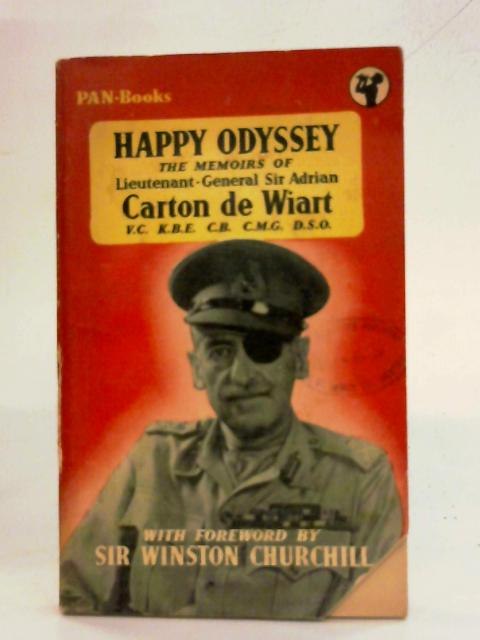 Happy Odyssey By Sir Adrian Carton de Wiart