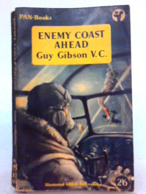 Enemy Coast Ahead By Guy Gibson V.C