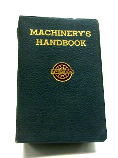 Machinery's Handbook For Machine Shop And Drafting Room By Various