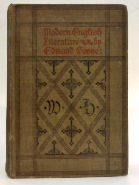 Modern English Literature. A Short History By Edmund Gosse