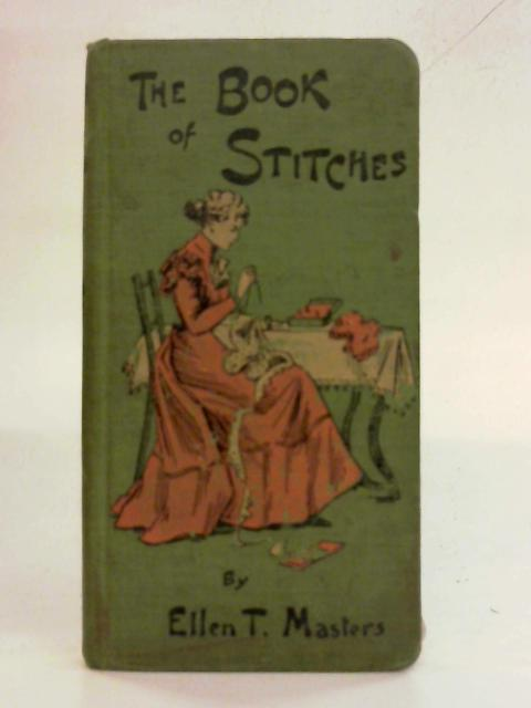 The Book of Stitches By Ellen T. MASTERS