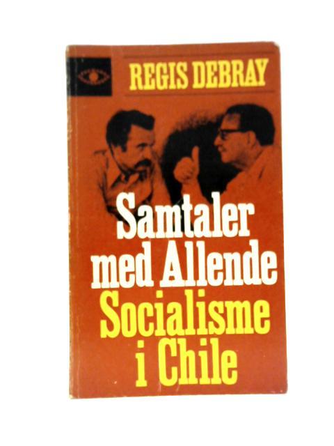 Samtaler med Allende - Socialisme i Chile By Regis Debray