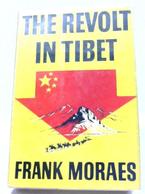 The Revolt In Tibet By Frank Moraes