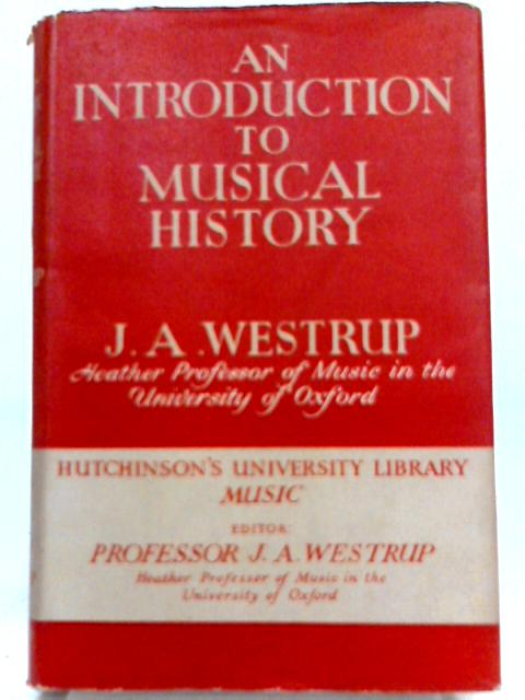 An Introduction to Musical History By Jack A. Westrup